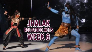 A Jhalak of the Reloaded Acts of Week 6