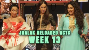 A Jhalak of the Reloaded Acts Week 13