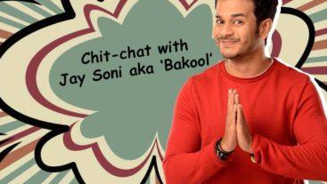 Bhaag Bakool Bhaag: An exclusive interview with Jay Soni aka 'Bakool'