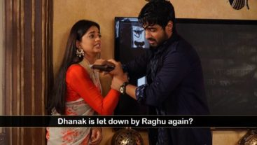 Dhanak is let down by Raghu again?