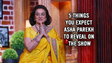 Five Things That We Expect Asha Parekh To Reveal On The Show