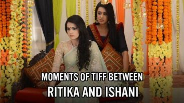 Moments of Tiff between Ritika and Ishani