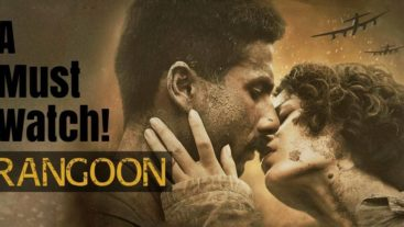 Rangoon : Why It's A Must Watch Movie!