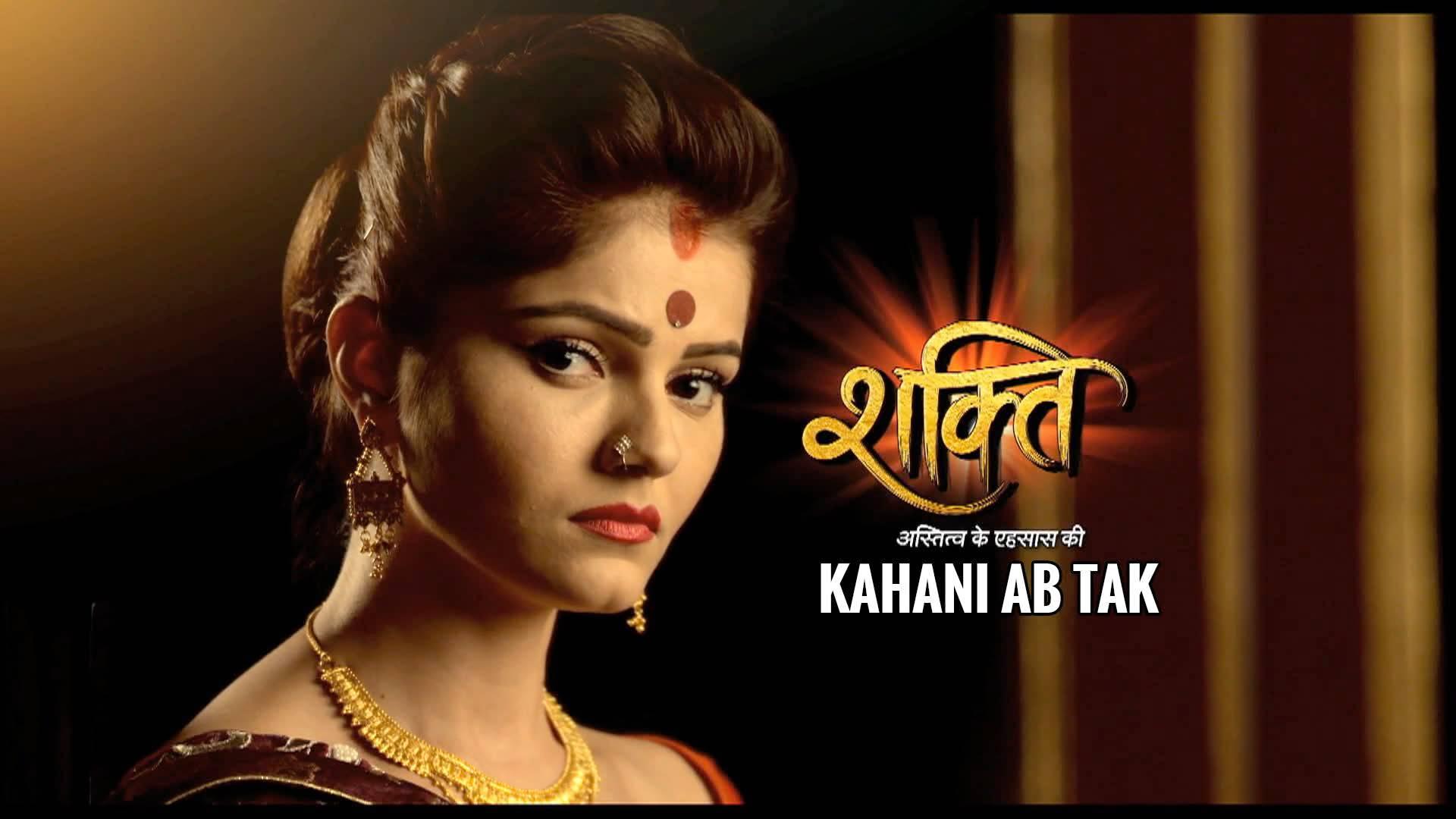 Shakti: Kahani Ab Tak