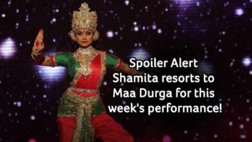 Spoiler Alert: Shamita resorts to Maa Durga for this week's performance!