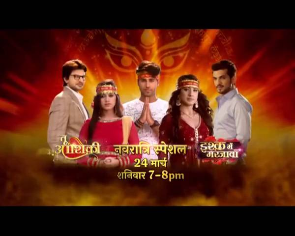 Watch 'Navratri Special' 'Tu Aashiqui' & 'Ishq Mein Marjawan' on 24th March 7 PM – 8 PM.