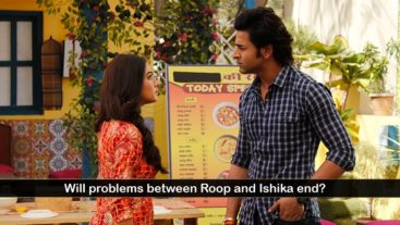 Will Ishika forgive Roop?