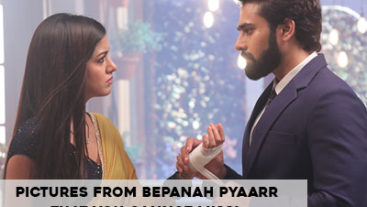 You cannot miss these pictures of your favourites from Bepanah Pyarr