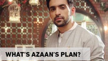 Azaan has a plan to prove Shayra's innocence?