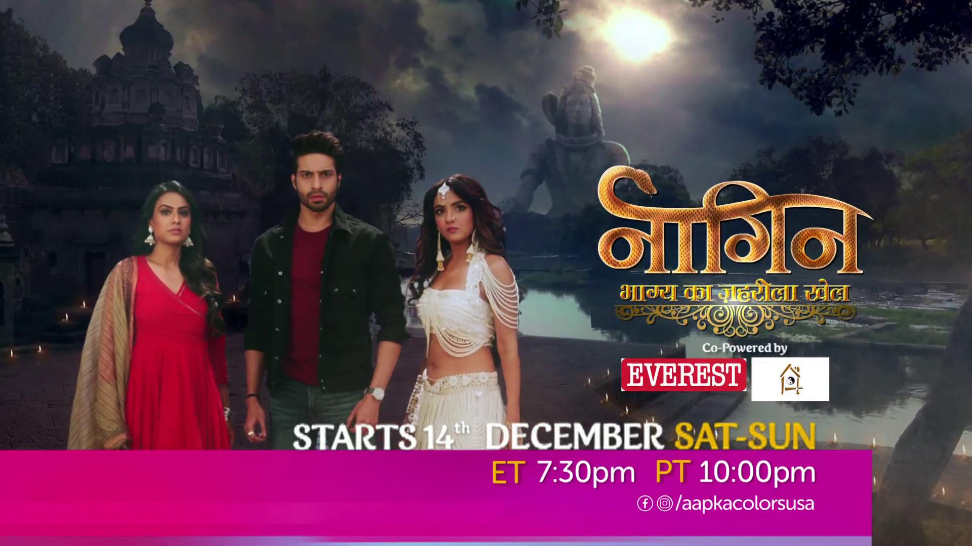 Naagin – bhagya ka zehrila khel Starts 14 Dec Sat-Sun 7.30pm ET 10pm PT