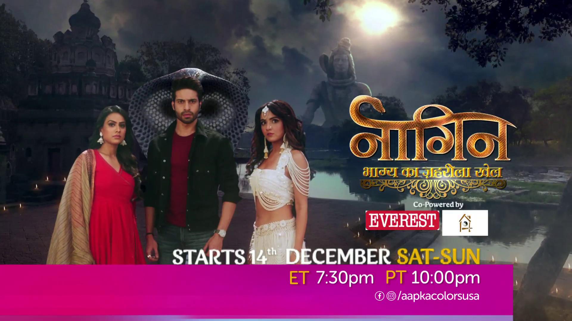 Naagin – bhagya ka zehrila khel Starts 14th Dec Sat-Sun 7:30pm ET/10pm PT