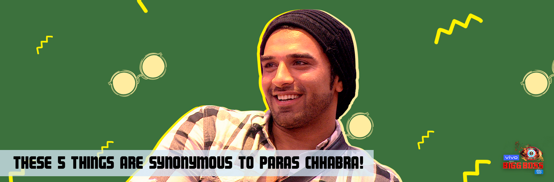 Here's everything Paras Chhabra is known for –