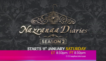 Nazranaa Diaries Season 2 Starts 11th Jan Every Sat 8:30 PM ET/PT