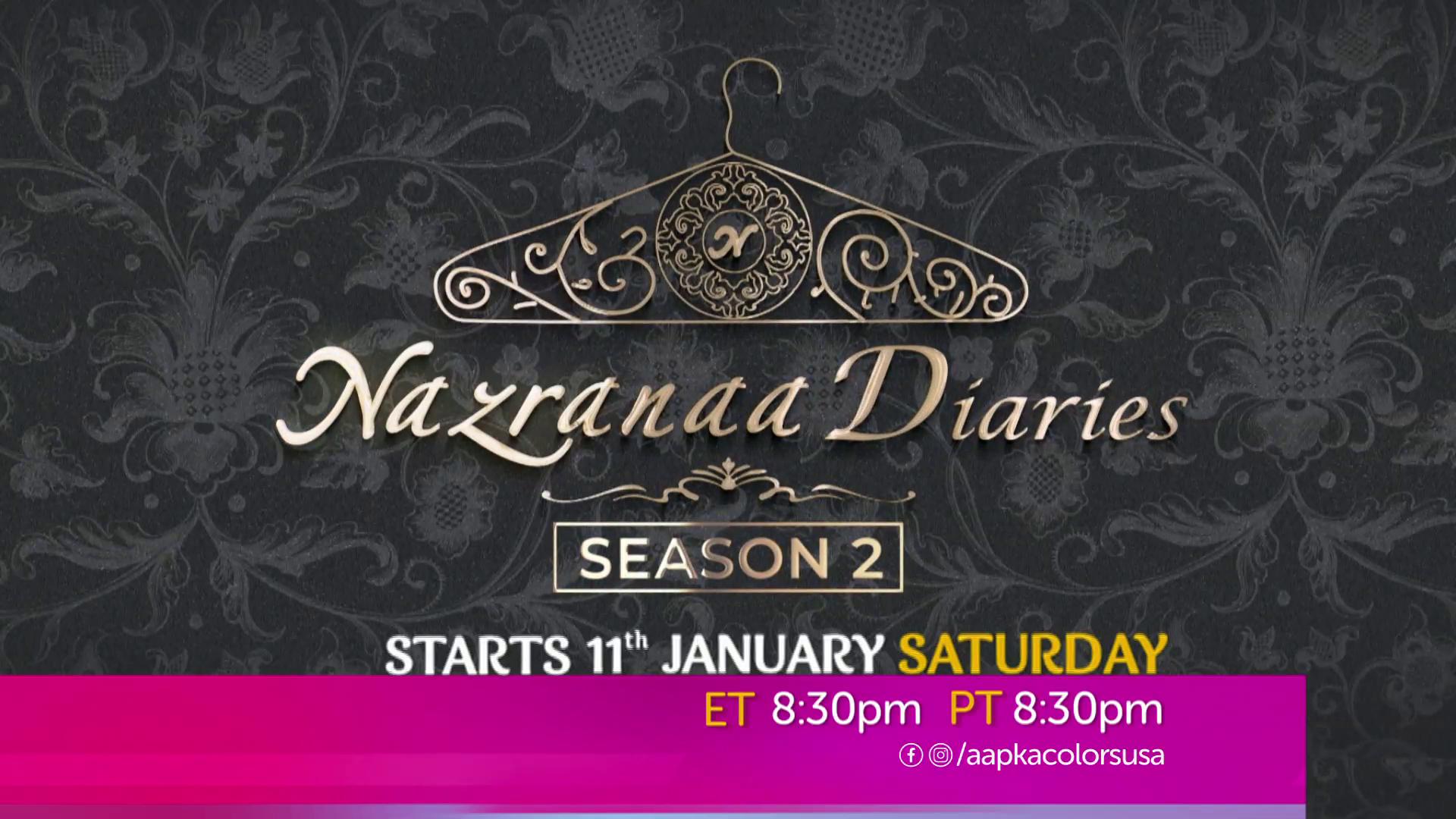 Nazranaa Diaries Season 2 Starts 11th Jan Every Sat 8:30 PM ET/PT