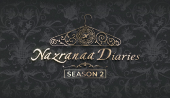 Nazranaa Diaries Season 2 Episode 01