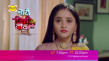 Watch Naati Pinky Ki Lambi Love Story Mon-Fri at 7:30pm ET/ 10:30pm PT