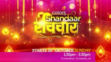 Shaandaar Ravivaar Starts 25th Oct Sunday, 1.30 PM on Colors UK!