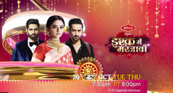 Ishq Mein Marjawaan, 20th – 22th Oct, 7.30 PM ET/ 8 PM PT on Aapka Colors !