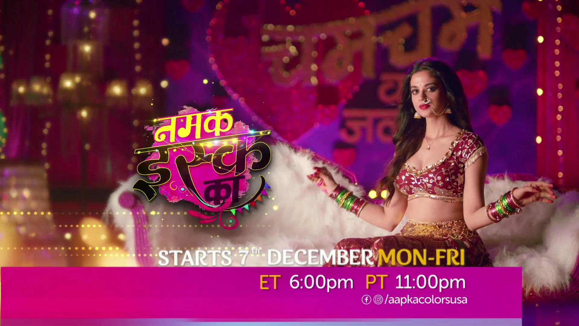 New Show Namak Issk Ka Starts 7th Dec Mon-Fri 6:00pm ET / 11:00pm PT