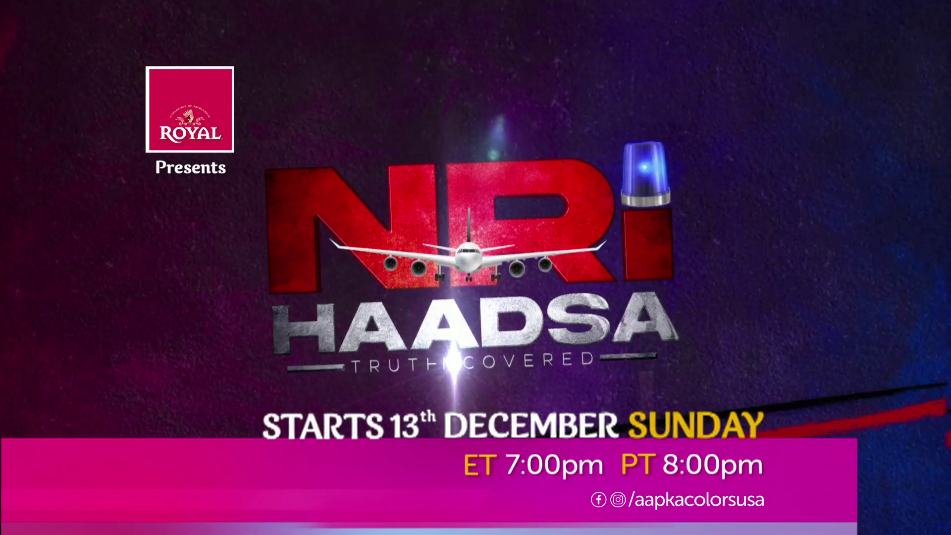NRI Haadsa Starts 13th December Sunday at ET 7:00pm PT 8:00pm on Aapka Colors