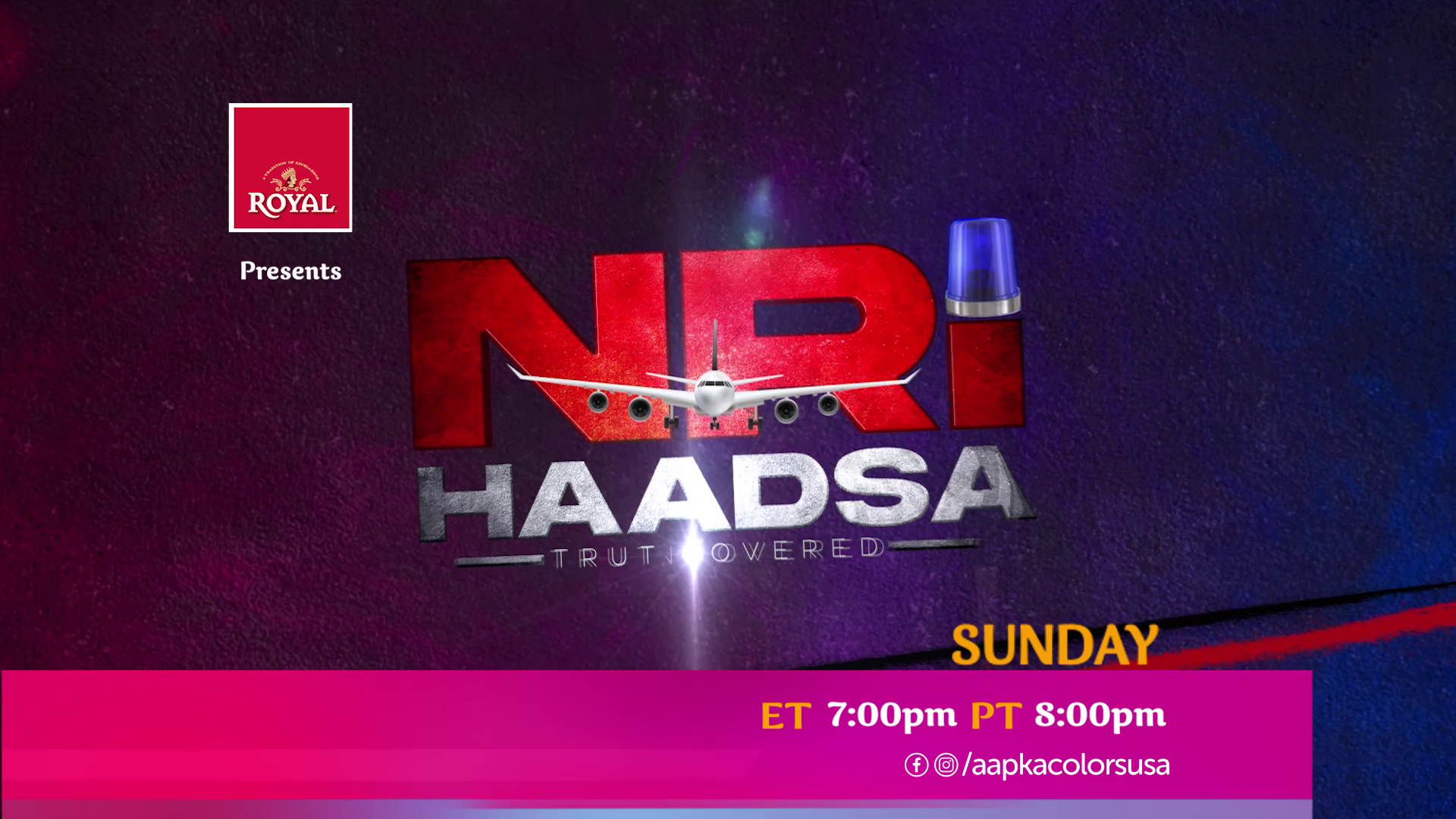 Watch NRI Haadsa Sunday ET 7:00pm PT 8:00pm on Aapkacolorsusa