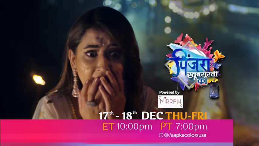 Watch Pinjara Khubsurti Ka 17th-18th Dec Thu-Fri ET 10:00pm PT 7:00pm on Aapka Colors