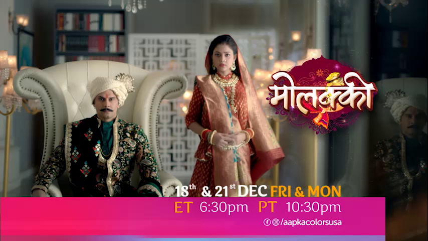 Watch Molkki 18th & 21st Dec Fri & Mon ET 6:30 PT 10:30pm on Aapka Colors