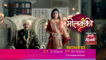 Watch Molkki Mon-Fri ET 6:30pm PT 10:30 pm on Aapka Colors