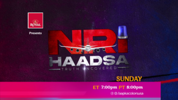 NRI Haadsa Sunday ET 7:00pm PT 8:00pm on Aapka Colors