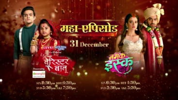 Watch Maha-episode of Barrister Babu & Namak Issk Ka on 31th Dec only on ColorsTV!