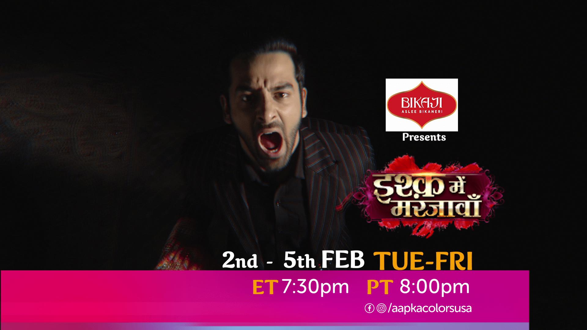 Watch Ishq Mein Marjawan 2nd-5th Feb Tue-Fri at  ET 7:30pm  PT 8:00pm on Aapkacolors
