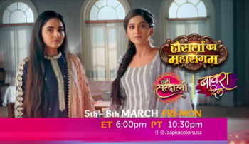 Hoslon Ka Mahasangam Dekhiye 5th-8th March Fri-Mon ET 6:00pm PT 10:30pm on Aapka Colors