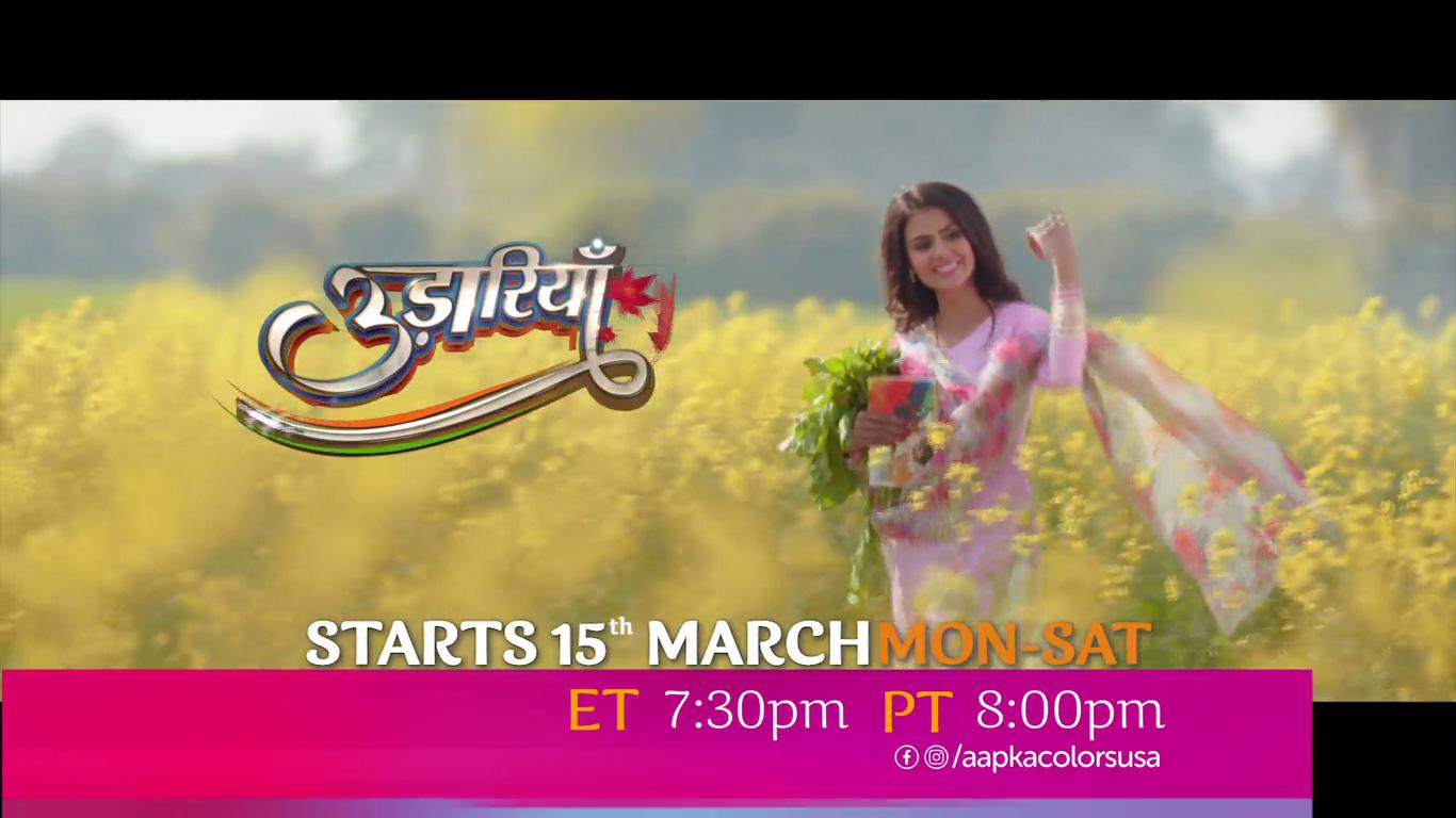 Udaariyaan Starts 15th Mar Mon-Sat ET 7:30pm PT 8:00pm on Aapkacolors