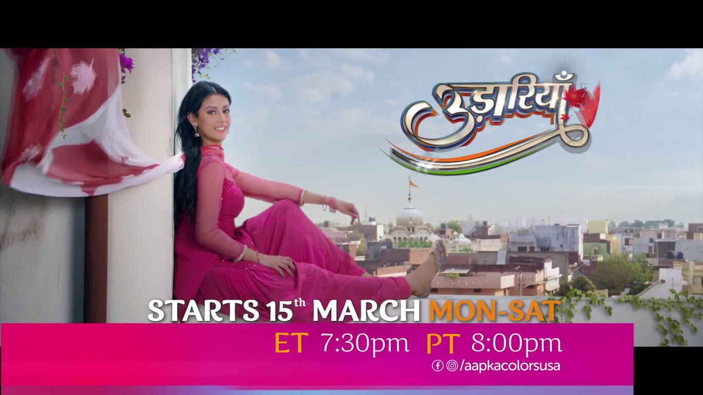 Udaariyaan Starts 15th Mar Mon-Sat ET 7:30pm PT 8:00pm on on Aapkacolors