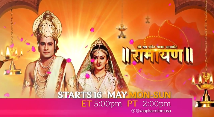 Ramayan Starts 16th May, Mon-Sun ET 5:00pm PT 2:00pm on Aapka Colors