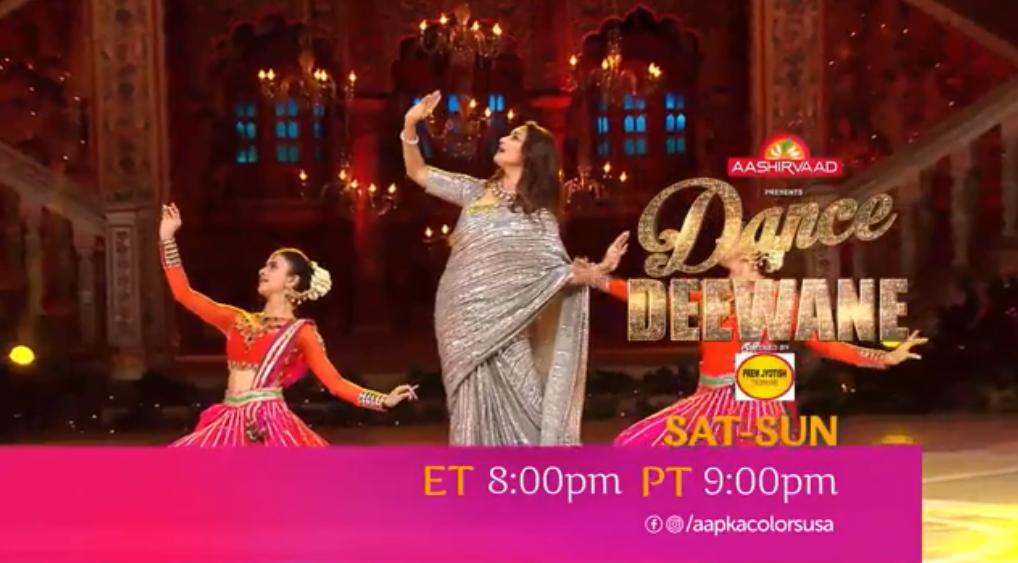 Dance Deewane   Sat-Sun ET 8:00pm PT 9:00pm   Aapka Colors