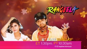 Rangeela Movie 6th Jun, Sunday ET 1:30pm PT 10:30pm on Aapka Colors