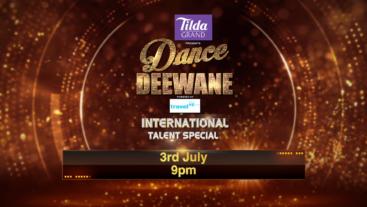 Dance Deewane International Talent Special 3rd Jul @9:00pm