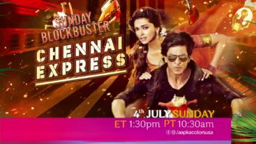 Sunday Blockbuster Chennai Express 4th Jul Sunday ET 1:30pm PT 10:30pm on aapka Colors