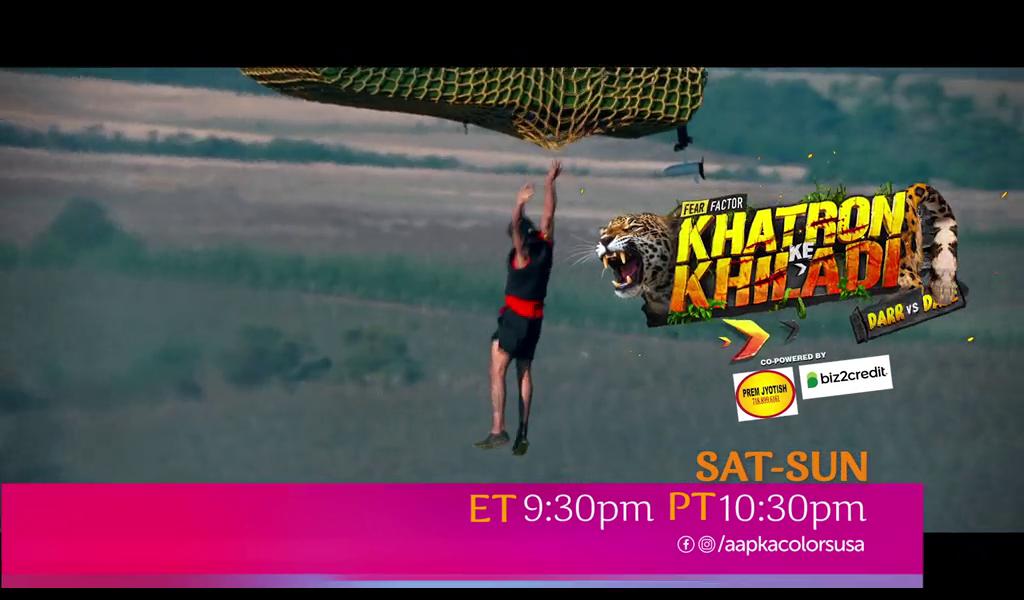 Khatron Ke Khiladi Sat-Sun ET 9:30pm PT 10:30pm on Aapka Colors