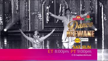 Dance Deewane Sat-Sun ET 8:00pm PT 9:00pm on Aapka Colors