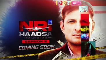 NRI Haadsa | Season 2 | Coming Soon