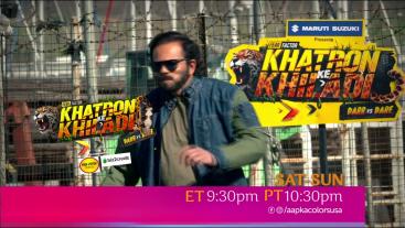 Khatron Ke Khiladi | Sat-Sun ET 9:30pm PT 10:30pm | Aapka Colors