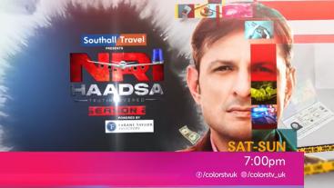 NRI Haadsa Season 2 | Sat-Sun 7:00pm | Colors UK
