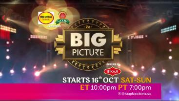 The Big Picture | 16th October Onwards | Sat-Sun ET 10:00pm PT 7:00pm