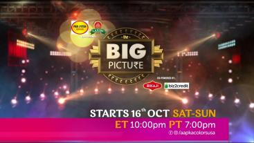 The Big Picture | Sat-Sun ET 10:00pm PT 7:00pm | Aapka Colors